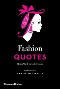 Fashion Quotes by Patrick Mauriès, Jean-Christophe Napias, Christian Lacroix (9780500518953) - HardCover - Art & Architecture Fashion & Make-Up