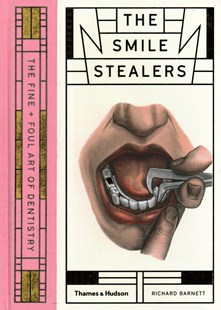 The Smile Stealers by Richard Barnett (9780500519110) - HardCover - Art & Architecture Fashion & Make-Up