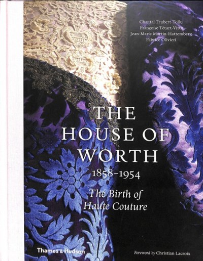 House of Worth, 1858-1954: The Birth of Haute Couture