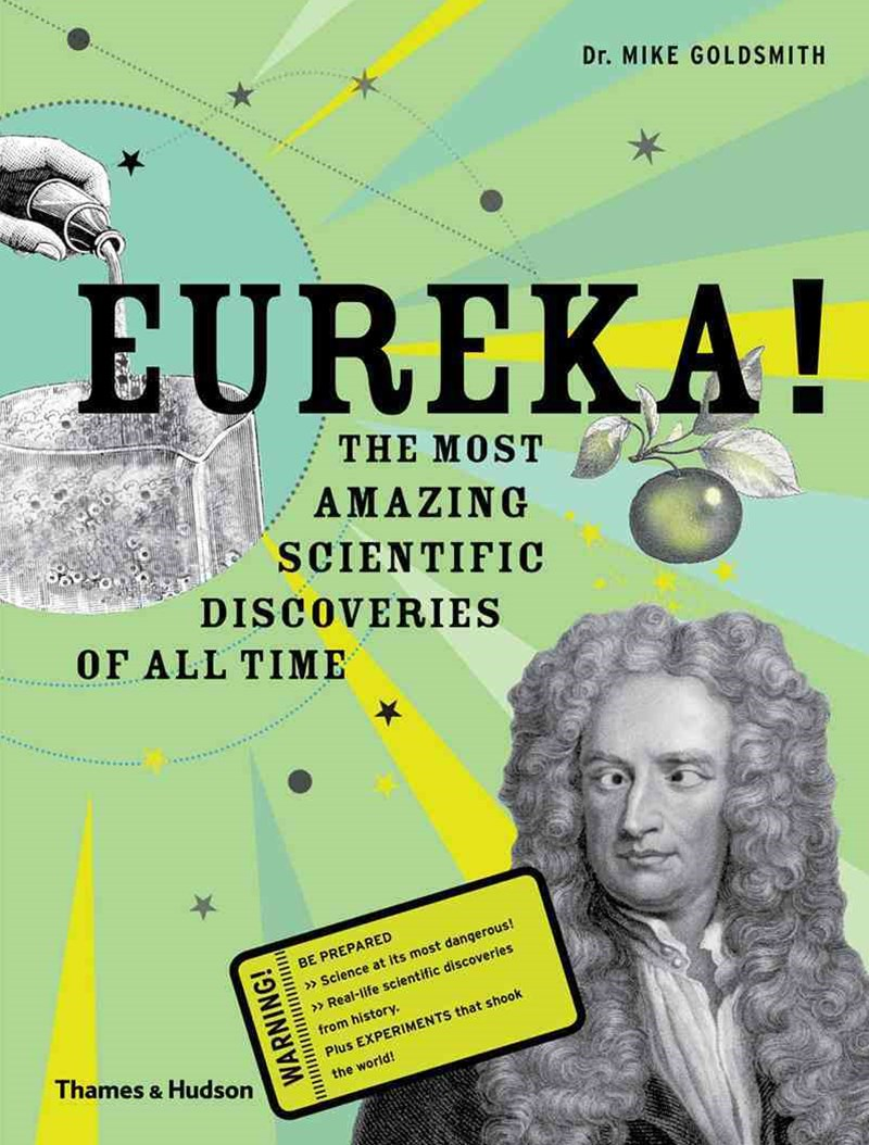 Eureka! The Most Amazing Scientific Discoveries of All Time