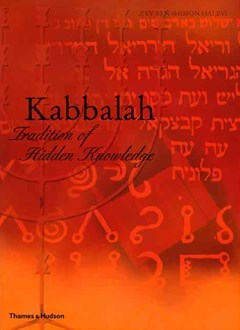 Kabbalah: Tradition of Hidden Knowled