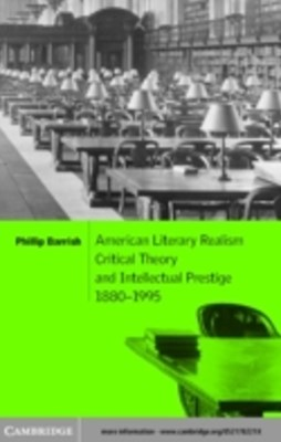 American Literary Realism, Critical Theory, and Intellectual Prestige, 1880-1995