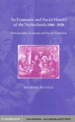 Economic and Social History of the Netherlands, 1800-1920