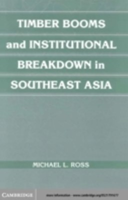 (ebook) Timber Booms and Institutional Breakdown in Southeast Asia