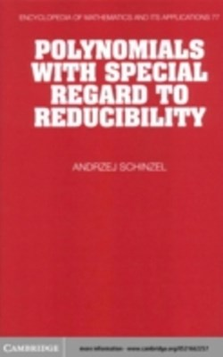 (ebook) Polynomials with Special Regard to Reducibility