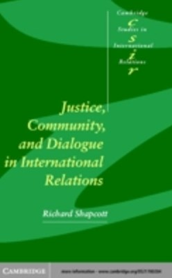 Justice, Community and Dialogue in International Relations