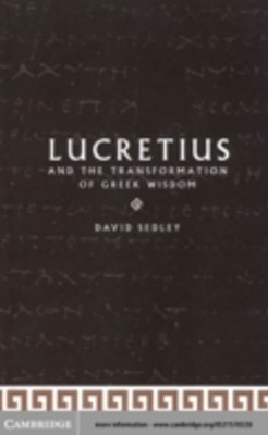 Lucretius and the Transformation of Greek Wisdom