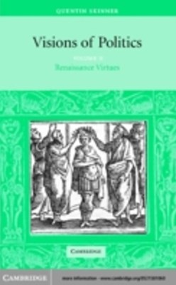 (ebook) Visions of Politics: Volume 2, Renaissance Virtues