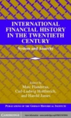 International Financial History in the Twentieth Century