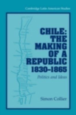 (ebook) Chile: The Making of a Republic, 1830-1865