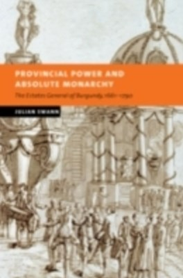 (ebook) Provincial Power and Absolute Monarchy