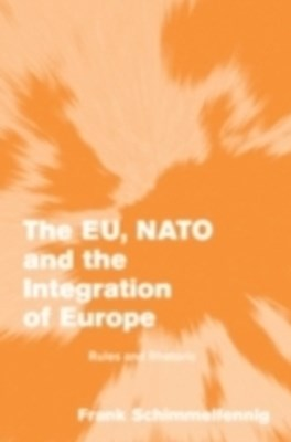 EU, NATO and the Integration of Europe