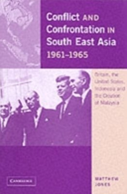 (ebook) Conflict and Confrontation in South East Asia, 1961-1965