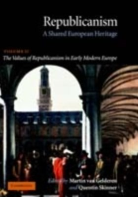 (ebook) Republicanism: Volume 2, The Values of Republicanism in Early Modern Europe