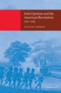 (ebook) Irish Opinion and the American Revolution, 1760-1783 - History European