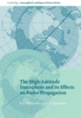 High-Latitude Ionosphere and its Effects on Radio Propagation