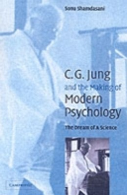 Jung and the Making of Modern Psychology