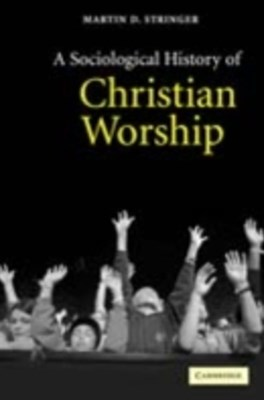 Sociological History of Christian Worship