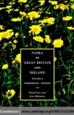 (ebook) Flora of Great Britain and Ireland: Volume 4, Campanulaceae - Asteraceae