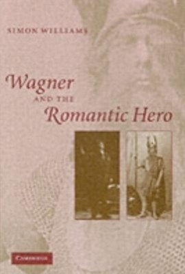 (ebook) Wagner and the Romantic Hero