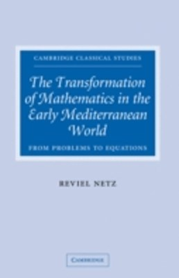 Transformation of Mathematics in the Early Mediterranean World
