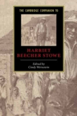Cambridge Companion to Harriet Beecher Stowe