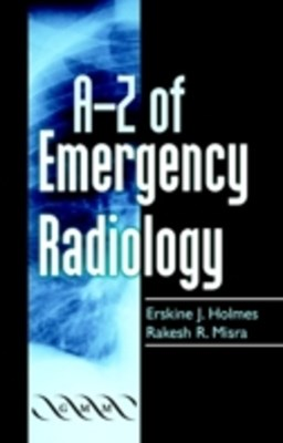 A-Z of Emergency Radiology