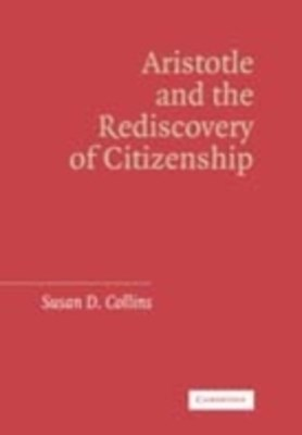 Aristotle and the Rediscovery of Citizenship