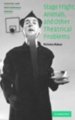 (ebook) Stage Fright, Animals, and Other Theatrical Problems