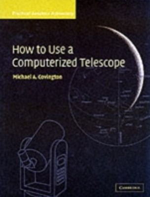 How to Use a Computerized Telescope: Volume 1