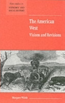 American West. Visions and Revisions