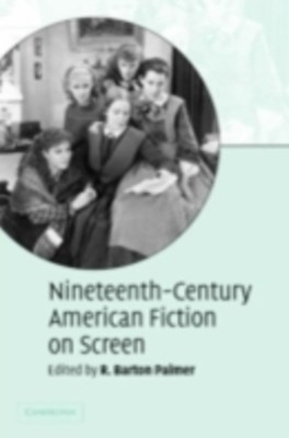(ebook) Nineteenth-Century American Fiction on Screen