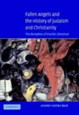 Fallen Angels and the History of Judaism and Christianity