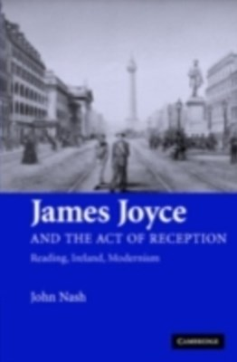 James Joyce and the Act of Reception