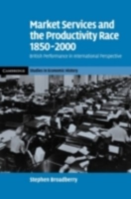 Market Services and the Productivity Race, 1850-2000
