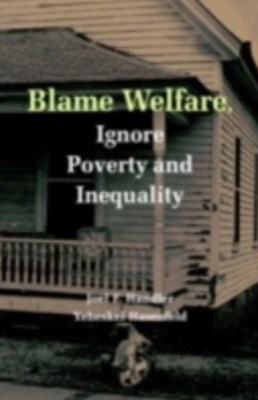 (ebook) Blame Welfare, Ignore Poverty and Inequality