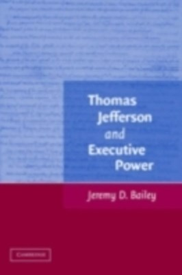 (ebook) Thomas Jefferson and Executive Power