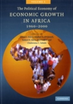 Political Economy of Economic Growth in Africa, 1960-2000: Volume 1