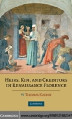 (ebook) Heirs, Kin, and Creditors in Renaissance Florence