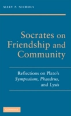 Socrates on Friendship and Community
