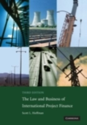 Law and Business of International Project Finance