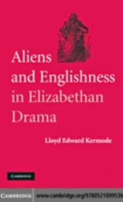 Aliens and Englishness in Elizabethan Drama