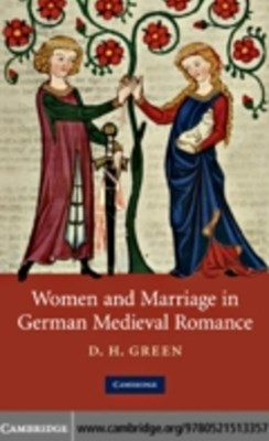 (ebook) Women and Marriage in German Medieval Romance