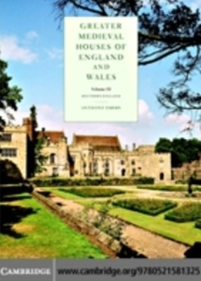 Greater Medieval Houses of England and Wales, 1300-1500: Volume 3, Southern England