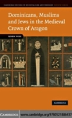 (ebook) Dominicans, Muslims and Jews in the Medieval Crown of Aragon