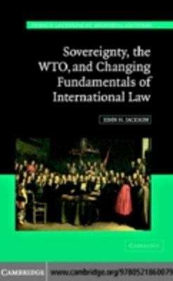 (ebook) Sovereignty, the WTO, and Changing Fundamentals of International Law