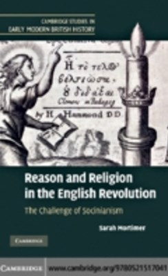 Reason and Religion in the English Revolution