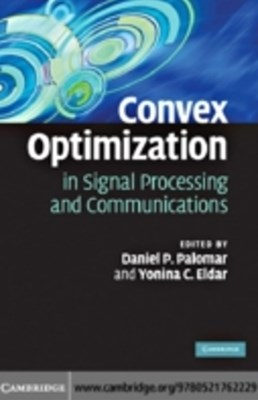 Convex Optimization in Signal Processing and Communications