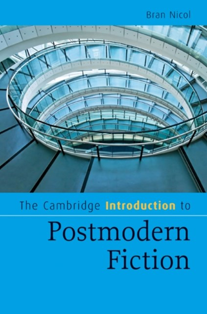 Cambridge Introduction to Postmodern Fiction