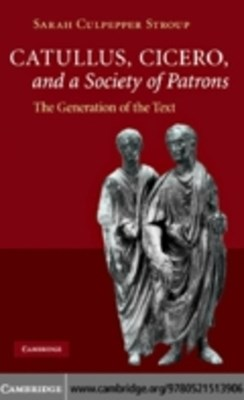 (ebook) Catullus, Cicero, and a Society of Patrons
